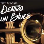 Tony-Trevisan-Dentro-Un-Blues-Music-_Selection